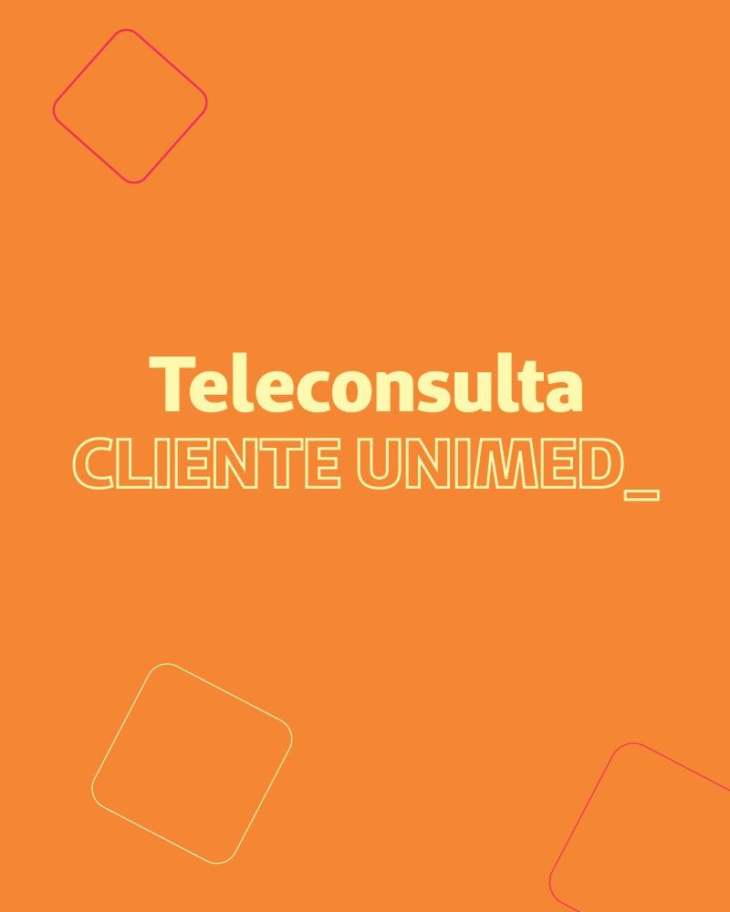 Banner fala sobre Teleconsulta Cliente Unimed